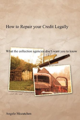 9781604819021: How to Repair your Credit Legally: What the collection agencies don't want you to know
