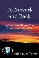 9781604819199: To Newark and Back: 4-Continent Thank-You Tours can be Murder
