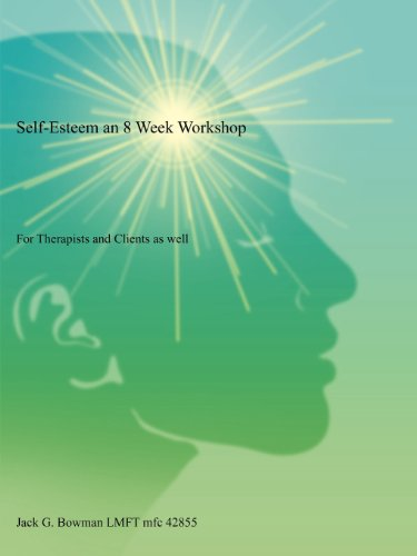9781604819410: Self-Esteem an 8 Week Workshop: For Therapists and Clients as well