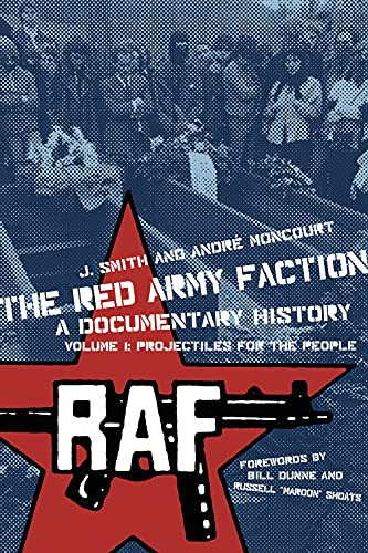 9781604860290: The Red Army Faction Volume 1: Projectiles For The People: A Documentary History