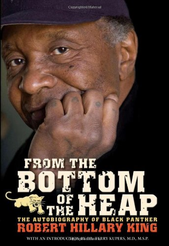 9781604860399: From The Bottom Of The Heap: The Autobiography Of Black Panther Robert Hillary King (PM Press)