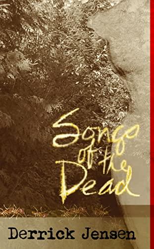 Songs of the Dead: Jensen, Derrick