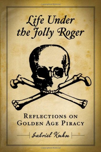 9781604860528: Life Under the Jolly Roger: Reflections on Golden Age Piracy