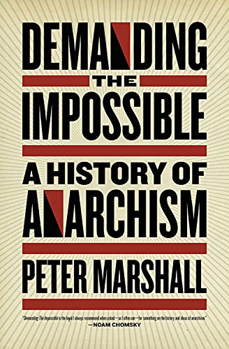 9781604860641: Demanding the Impossible: A History of Anarchism