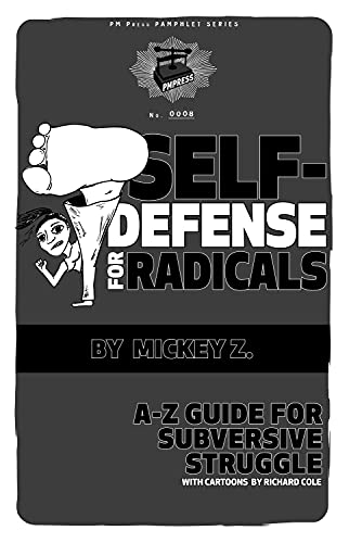 Self-Defense for Radicals: A to Z Guide: Z., Mickey