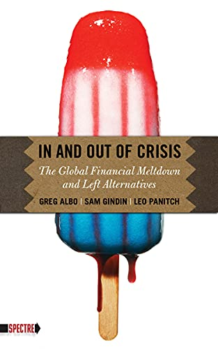9781604862126: In and Out of Crisis : The Global Financial Meltdown and Left Alternatives (Spectre)
