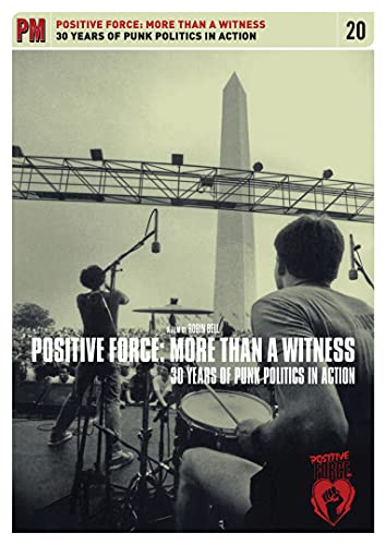 9781604862423: Positive Force: More Than a Witness: 30 Years of Punk Politics In Action