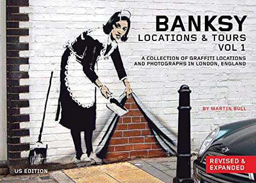 9781604863208: Banksy Locations & Tours: A Collection of Graffiti Locations and Photographs in London, England: 1