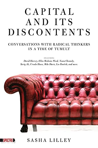 9781604863345: Capital and its Discontents : Conversations with Radical Thinkers in a Time of Tumult (Spectre)