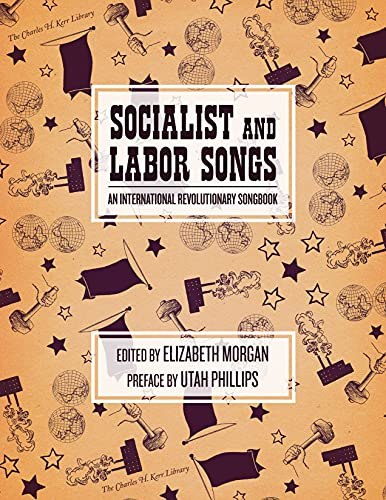 9781604863925: Socialist and Labor Songs: An International Revolutionary Songbook