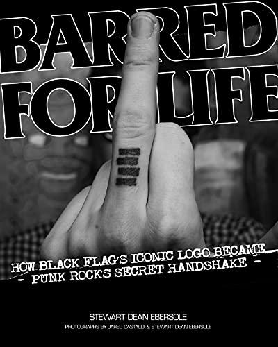 9781604863949: Barred for Life: How Black Flag's Iconic Logo Became Punk Rock's Secret Handshake