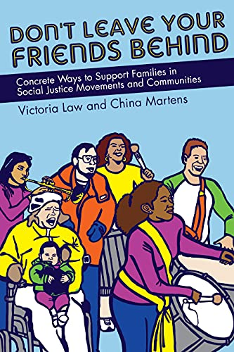 9781604863963: Don't Leave Your Friends Behind: Concrete Ways to Support Families in Social Justice Movements and Communities