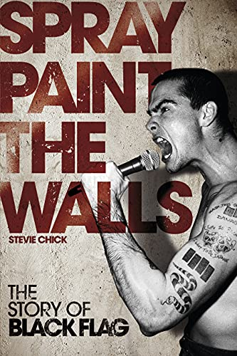 9781604864182: Spray Paint the Walls: The Story of Black Flag
