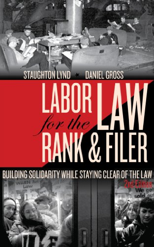 9781604864199: Labor Law for the Rank & Filer: Building Solidarity While Staying Clear of the Law