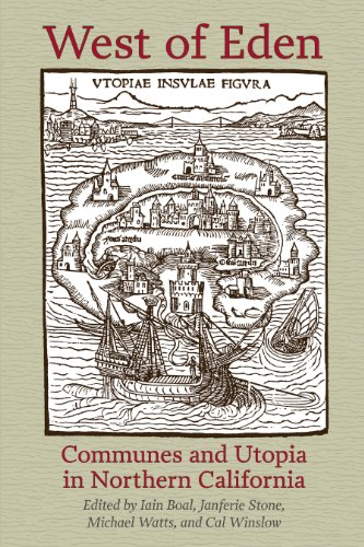 West of Eden: Communes and Utopia in Northern California: Boal, Iain, et al. (editors)
