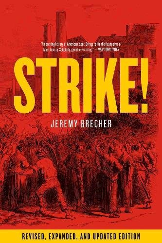 Strike! : Revised and Expanded: Jeremy Brecher