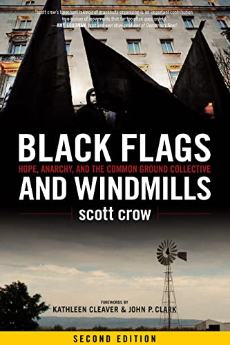 9781604864533: Black Flags and Windmills: Hope, Anarchy, and the Common Ground Collective