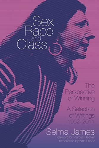 9781604864540: Sex, Race and Class-The Perspective of Winning: A Selection of Writings 1952-2011 (Common Notions)