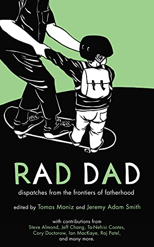 9781604864816: Rad Dad: Dispatches from the Frontiers of Fatherhood