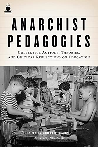 9781604864847: Anarchist Pedagogies: Collective Actions, Theories, and Critical Reflections on Education: Collective Actions, Theories, and Critical Relfections on Education