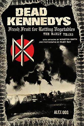 9781604864892: Dead Kennedys: Fresh Fruit for Rotting Vegetables: The Early Years