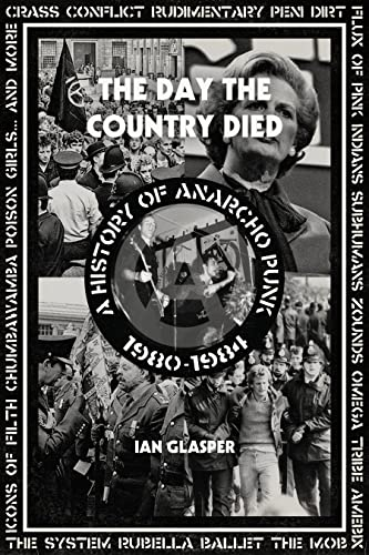 9781604865165: The Day the Country Died: A History of Anarcho Punk 1980–1984