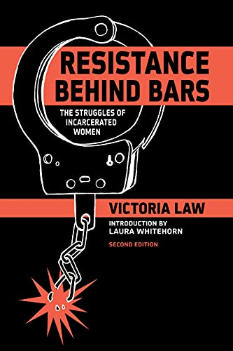 Resistance Behind Bars: The Struggles Of Incarcerated Women (2nd New edition): Victoria Law