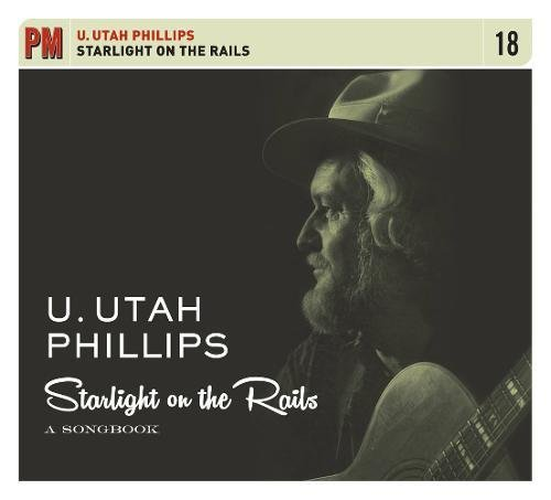 Starlight on the Rails: A Songbook (PM Audio): Phillips, U. Utah