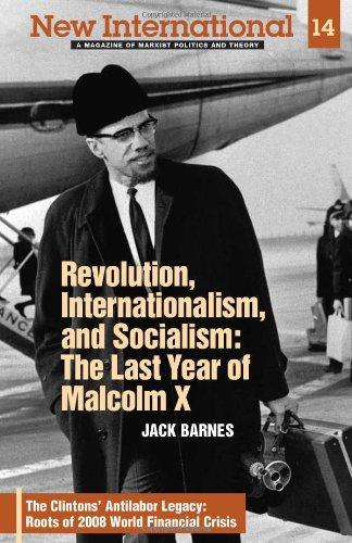 Revolution, Internationalism and Socialism: The Last Year of Malcolm X (New International Series): ...