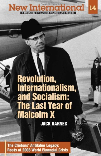 Revolution, Internationalism, and Socialism: The Last Year: Jack Barnes