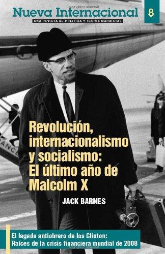 Nueva Internacional no. 8; Revolución, internacionalismo y socialismo: El último año de Malcolm X (Spanish Edition) (1604880066) by Jack Barnes