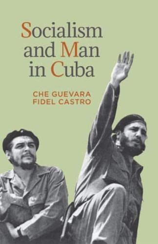 Socialism and Man in Cuba: Castro, Fidel, Guevara,