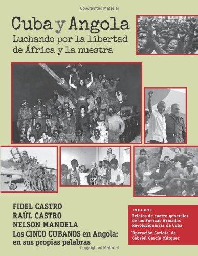 Cuba y Angola: Luchando por la libertad de África y la nuestra  (Spanish Edition) (1604880473) by Fidel Castro; Raúl Castro; Nelson Mandela; Others