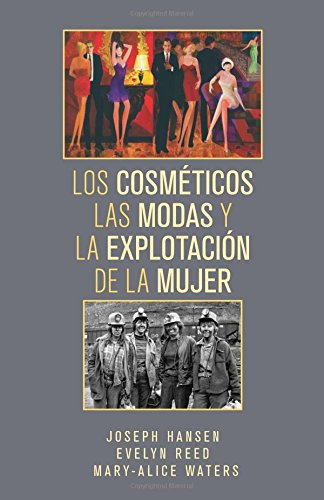 9781604880564: Los Cosmeticos, las Modas, y la Explotacion de la Mujer