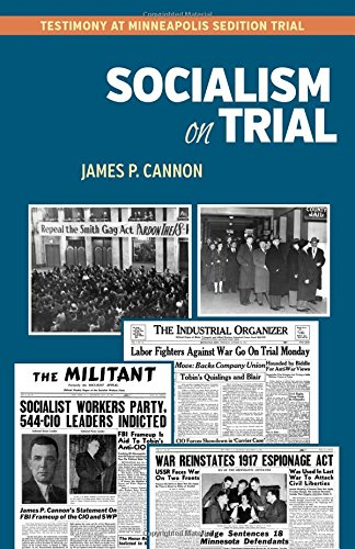 Socialism on Trial: Testimony at Minneapolis Sedition: James P. Cannon