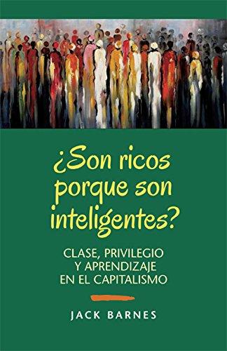 9781604880885: ¿son Ricos Porque Son Inteligentes?: Clase, Privilegio Y Aprendizaje En El Capitalismo