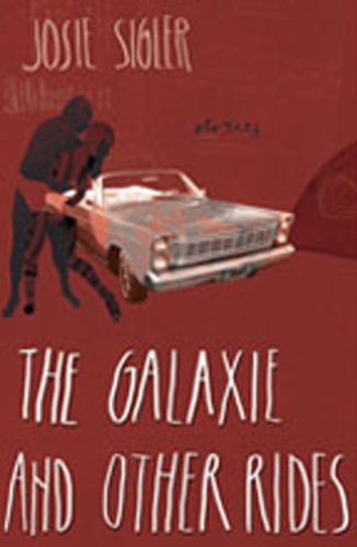 The Galaxie and Other Rides: Josie Sigler