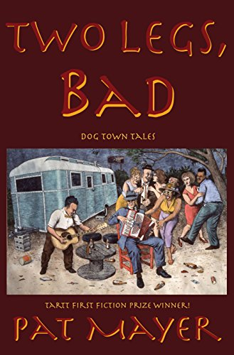 Two Legs, Bad: Dog Town Tales: Mayer, Pat