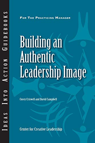9781604910032: Building an Authentic Leadership Image