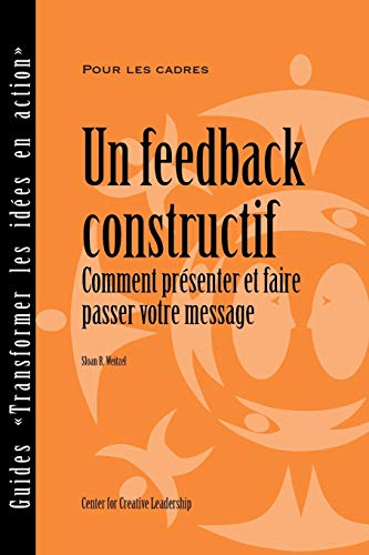 9781604910520: Feedback That Works: How to Build and Deliver Your Message (French) (French Edition)