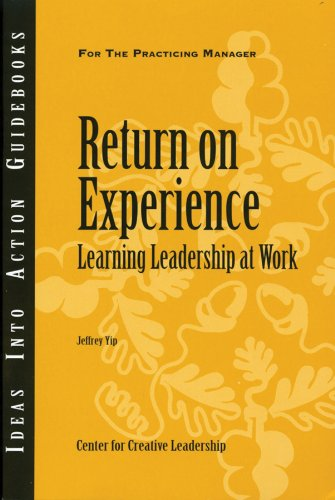 Return on Experience (Paperback): Center for Creative Leadership (CCL), Jeffrey Yip