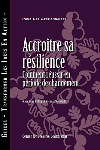 9781604911282: Building Resiliency: How to Thrive in Times of Change (French Canadian) (French Edition)