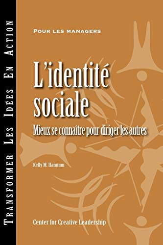 Social Identity Knowing Yourself, Leading Others French French Edition: Kelly M Hannum