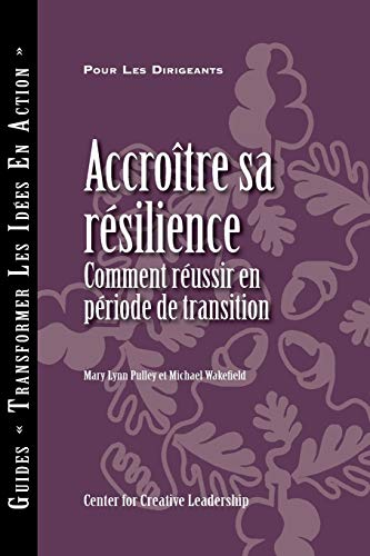9781604911404: Building Resiliency: How to Thrive in Times of Change (French) (French Edition)