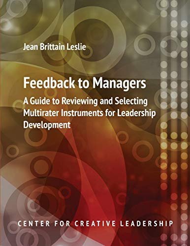 9781604911664: Feedback to Managers: A Guide to Reviewing and Selecting Multirater Instruments for Leadership Development