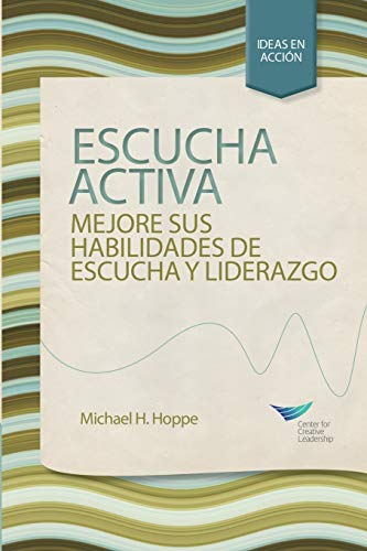 9781604916423: Active Listening: Improve Your Ability To Listen And Lead (Spanish)