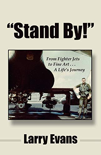 "Stand By!"": From Fighter Jets to Fine: Larry Evans"