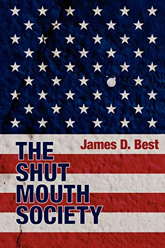 The Shut Mouth Society: Best, James D.
