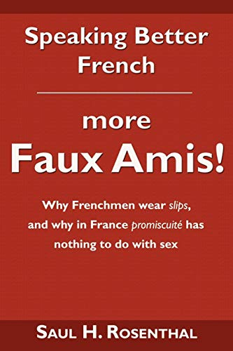 9781604940206: Speaking Better French: More Faux Amis!