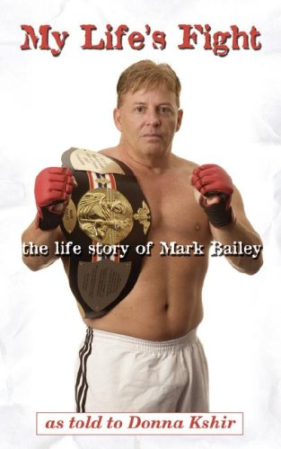 9781604940275: My Life's Fight: The Life Story of Mark Bailey